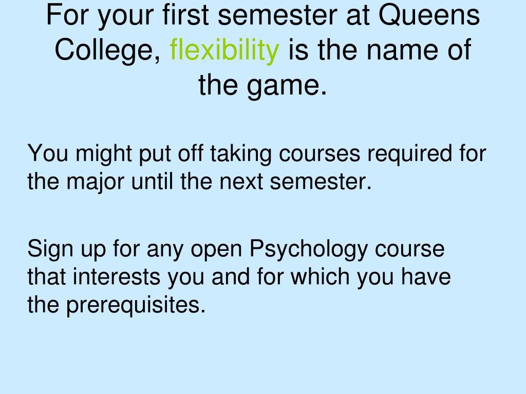 For your first semester at Queens College,