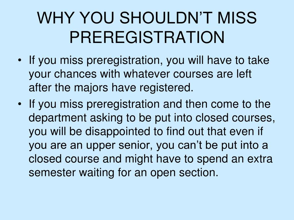 WHY YOU SHOULDN'T MISS PREREGISTRATION