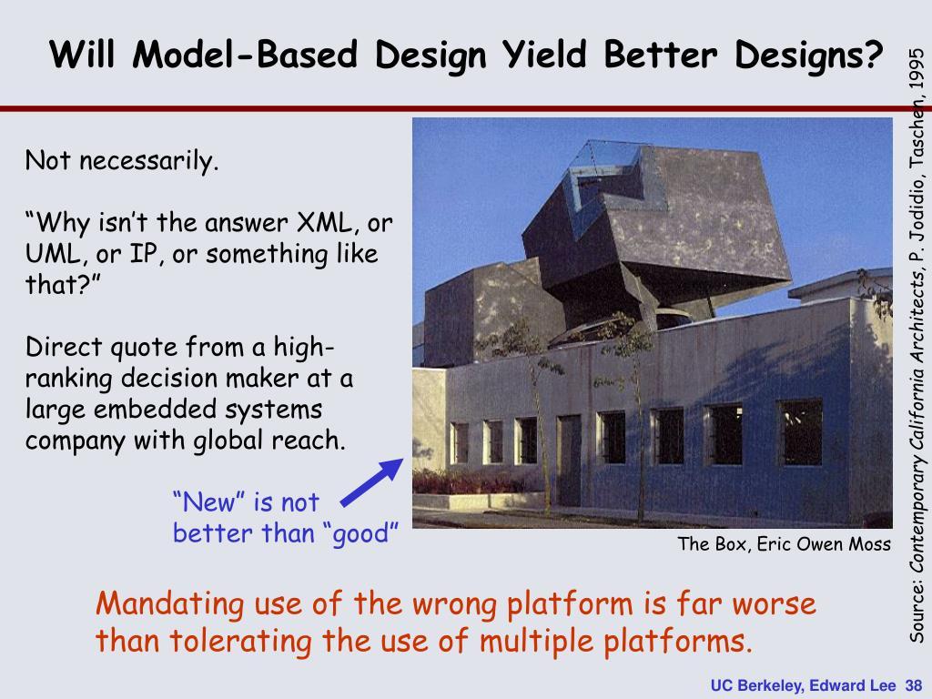 Will Model-Based Design Yield Better Designs?