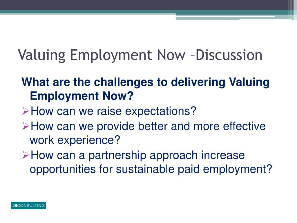 Valuing Employment Now –Discussion