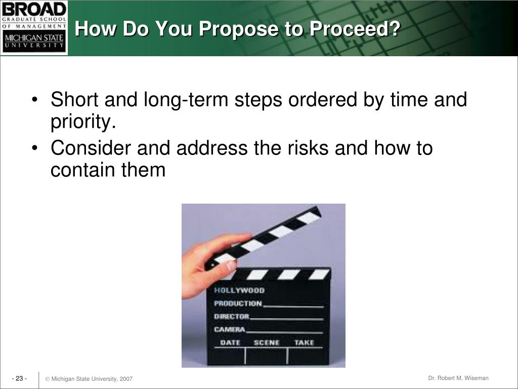 How Do You Propose to Proceed?