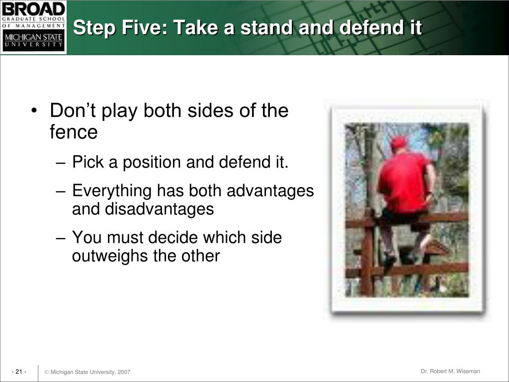 Step Five: Take a stand and defend it