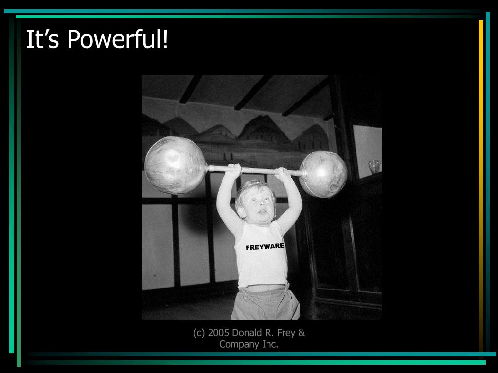 It's Powerful!