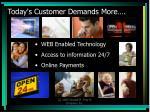 today s customer demands more