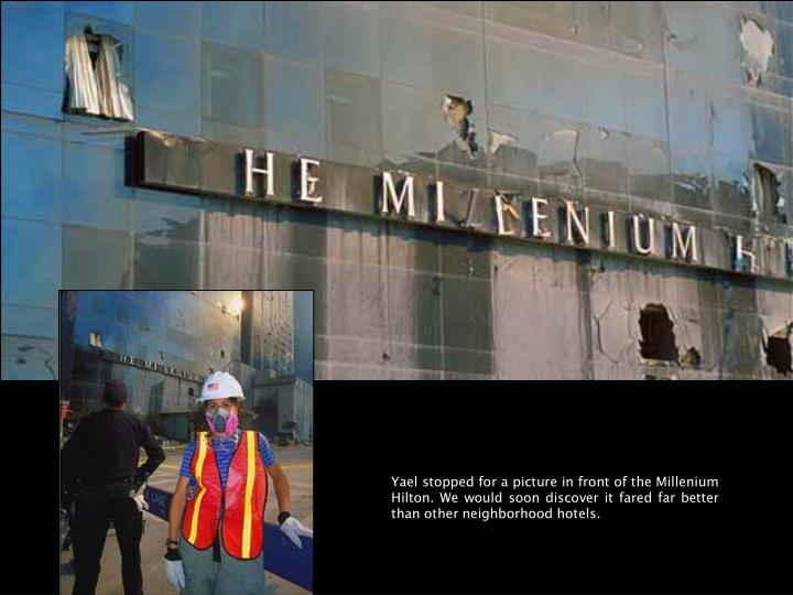 Yael stopped for a picture in front of the Millenium Hilton. We would soon discover it fared far bet...