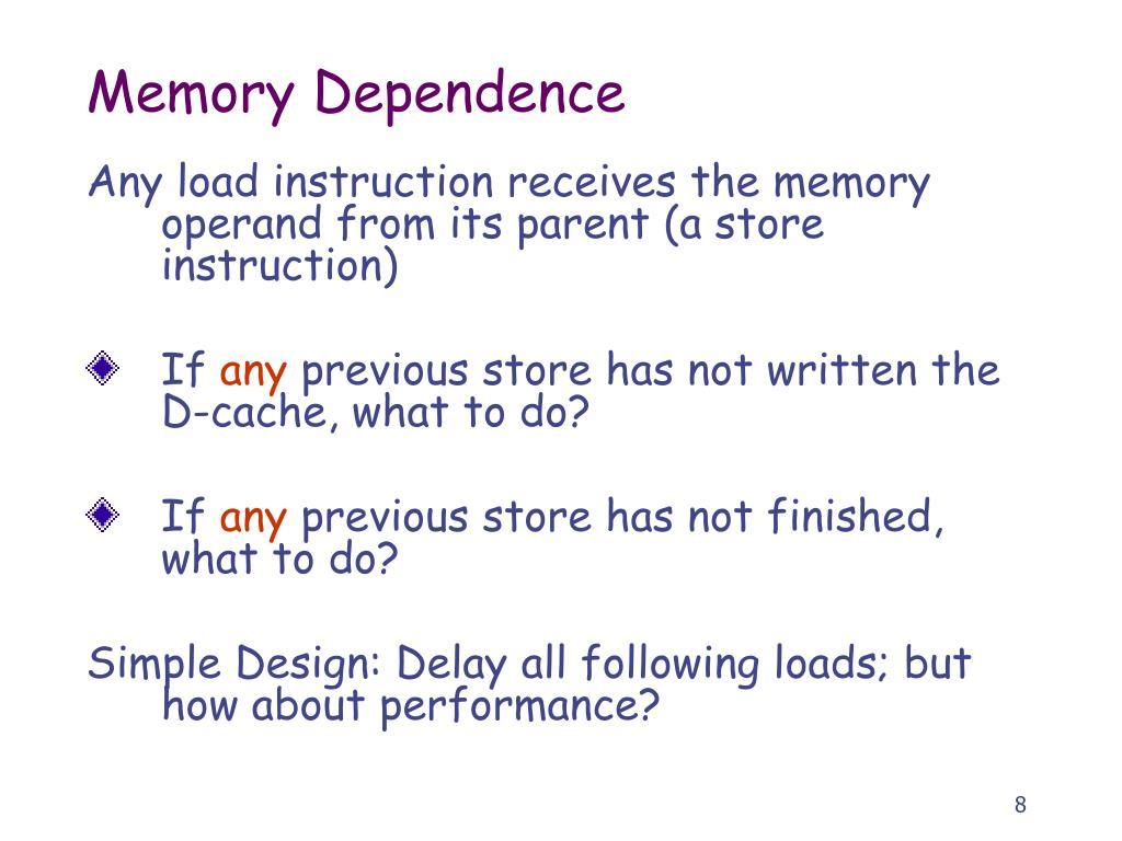 Memory Dependence