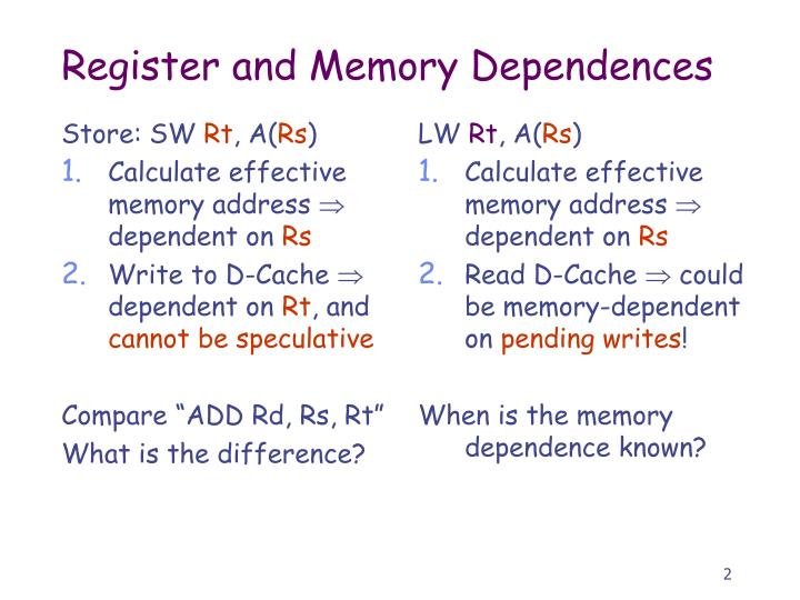 Register and memory dependences