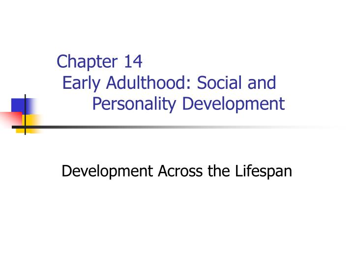 chapter 14 early adulthood social and personality development n.