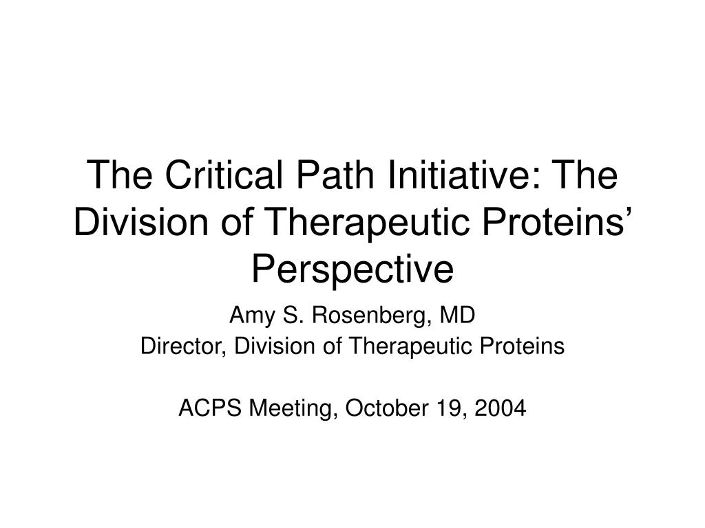 the critical path initiative the division of therapeutic proteins perspective