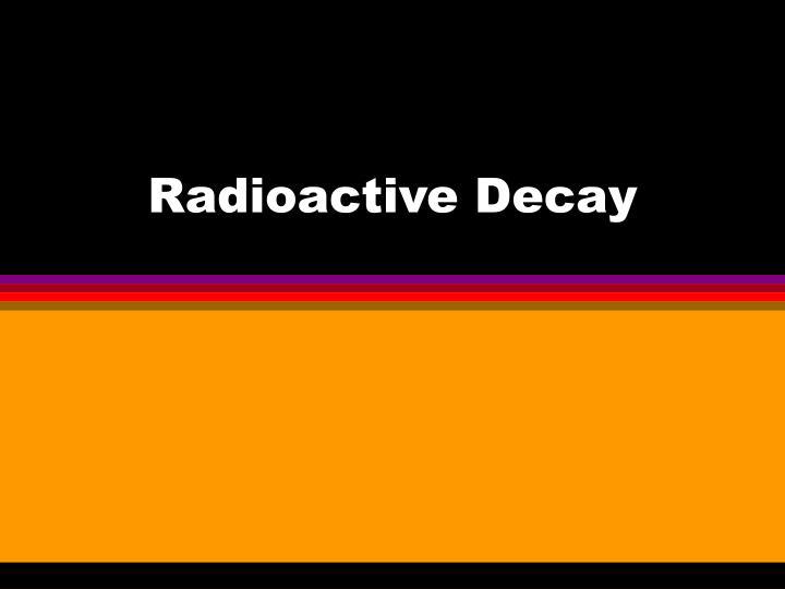 radioactive decay n.