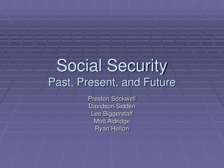 Social security past present and future