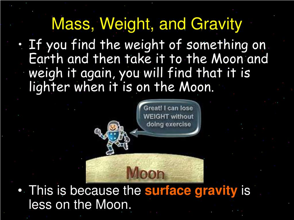 Mass, Weight, and Gravity