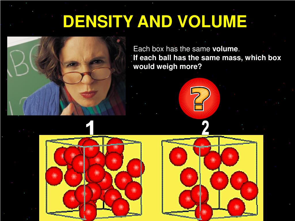 DENSITY AND VOLUME