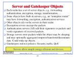 server and gatekeeper objects