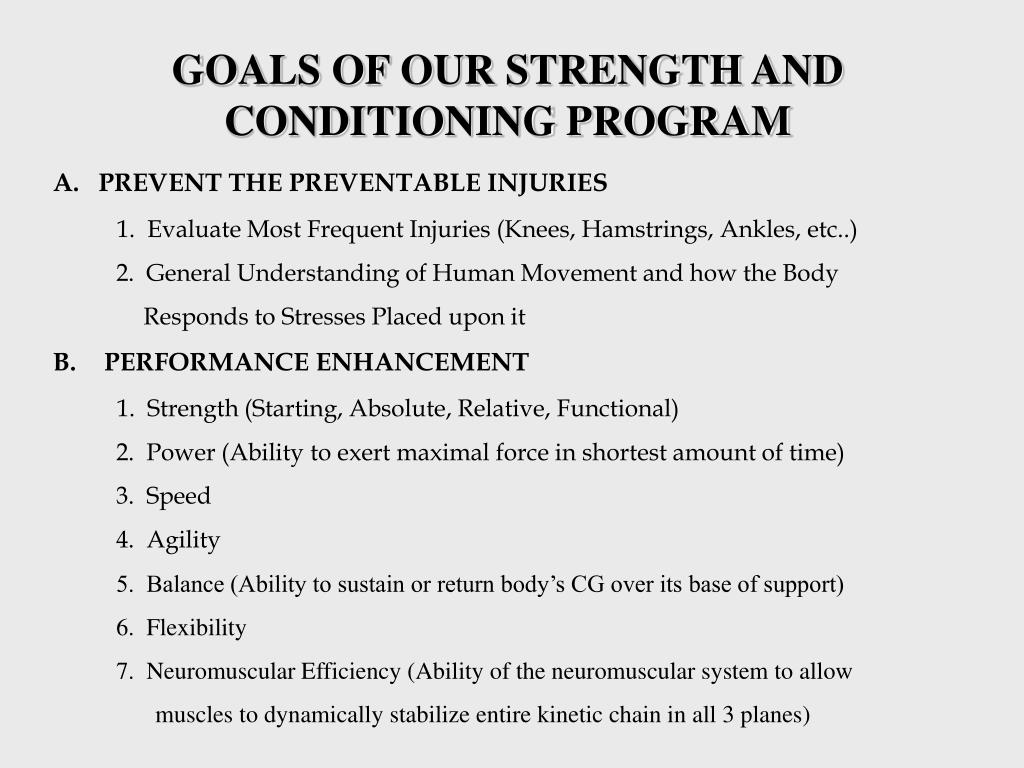 GOALS OF OUR STRENGTH AND CONDITIONING PROGRAM