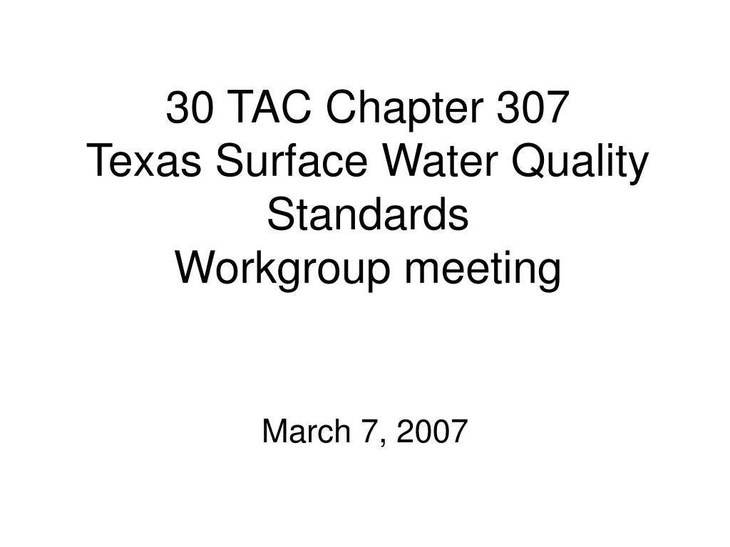 30 tac chapter 307 texas surface water quality standards workgroup meeting