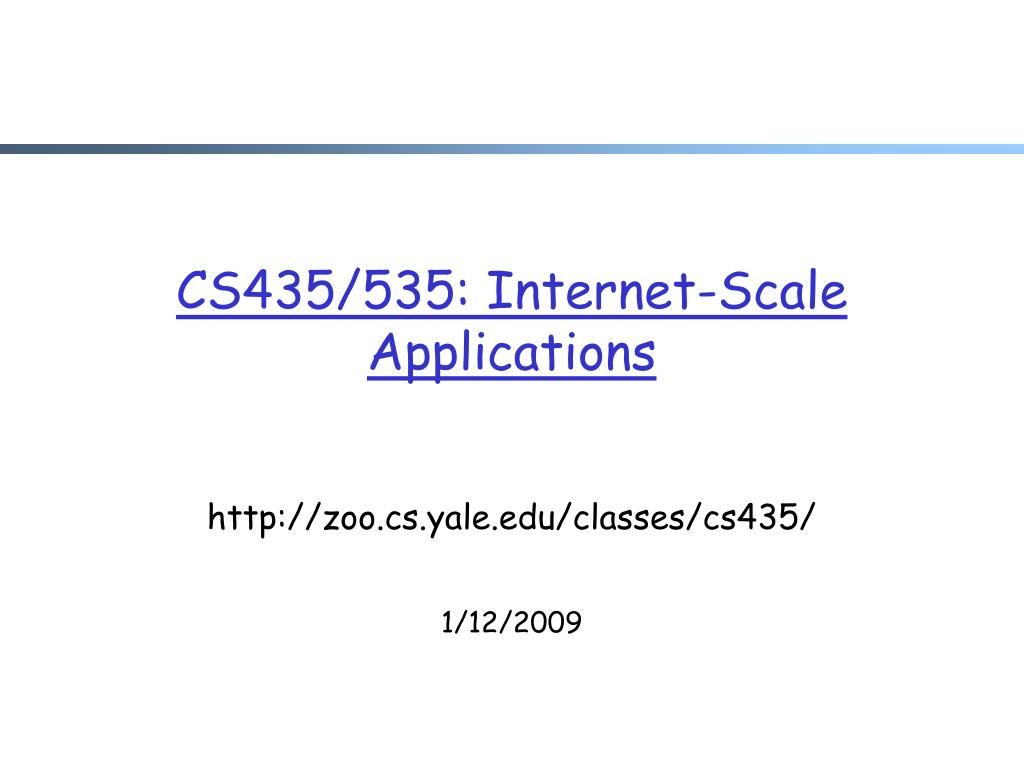 cs435 535 internet scale applications l.