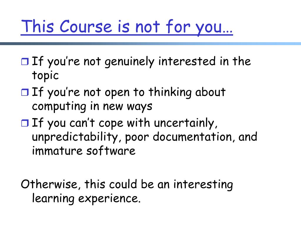 This Course is not for you…