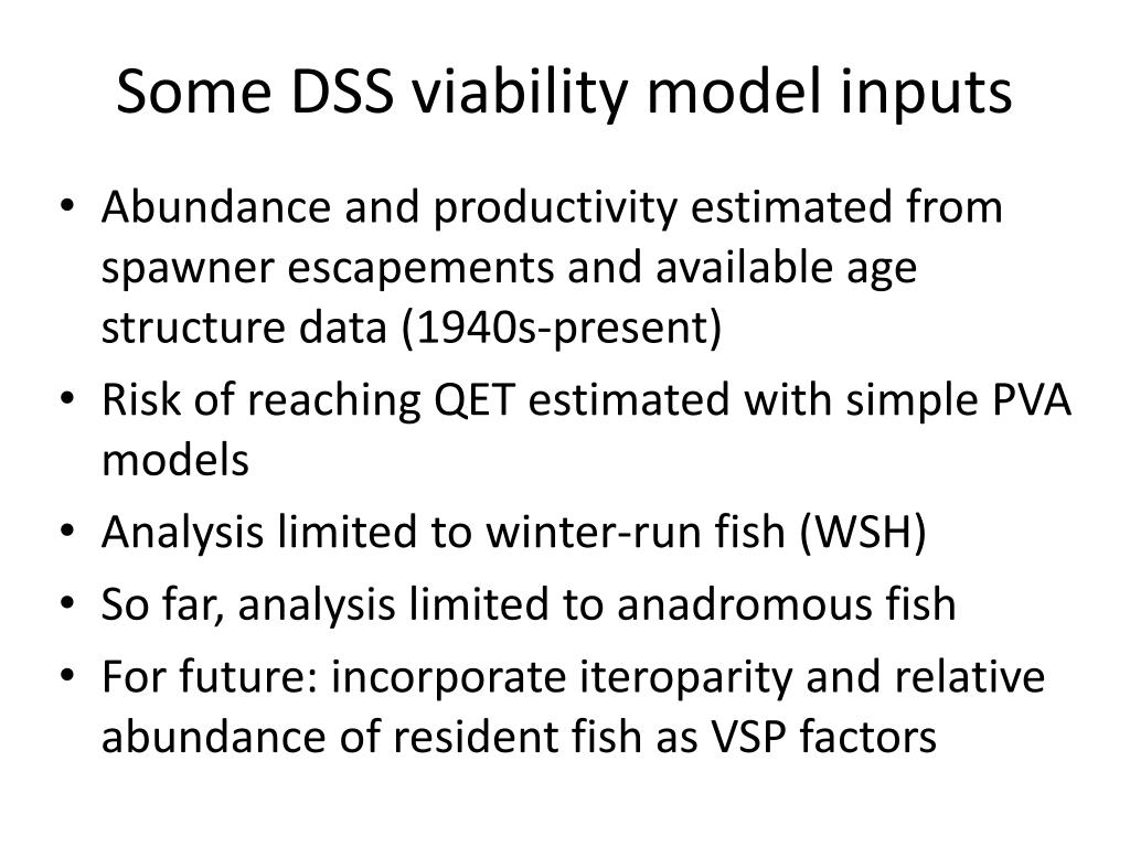 Some DSS viability model inputs