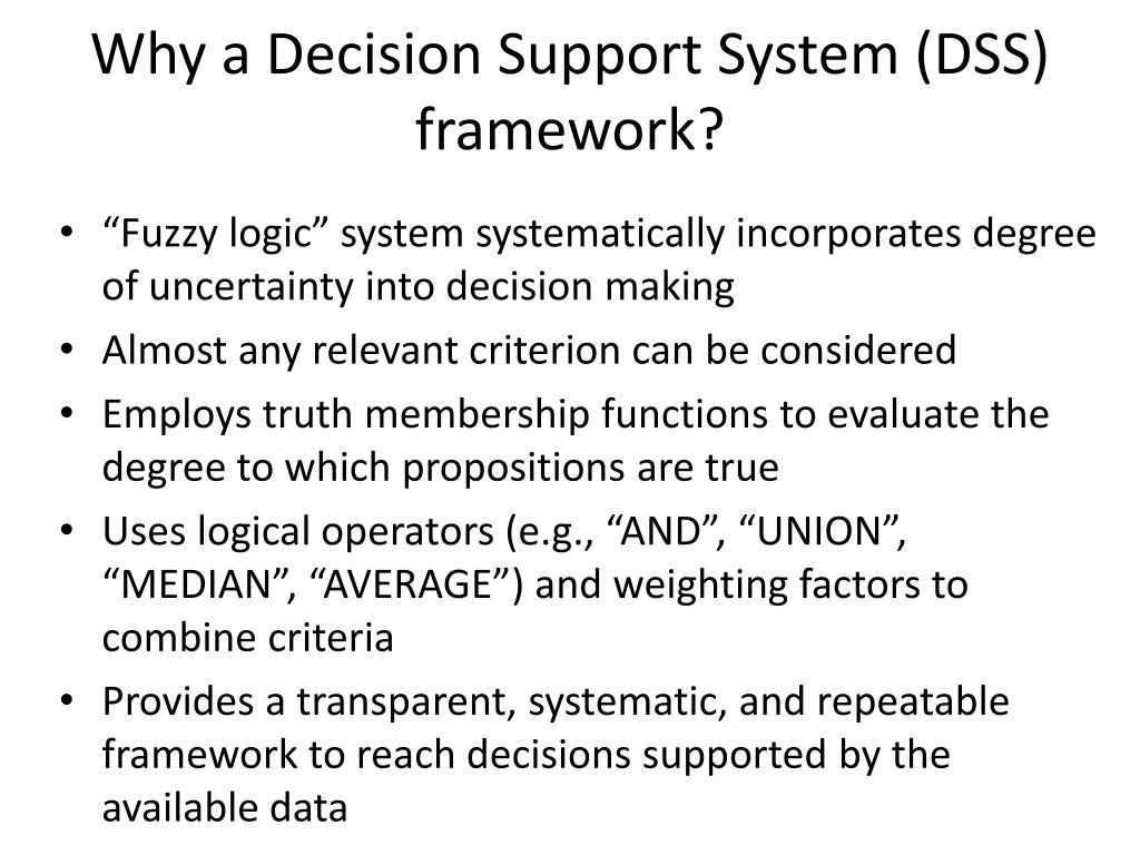 Why a Decision Support System (DSS) framework?