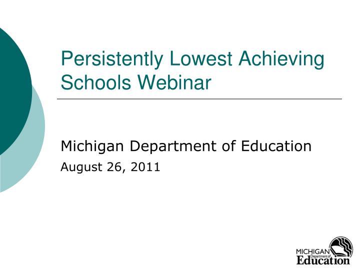 Persistently lowest achieving schools webinar