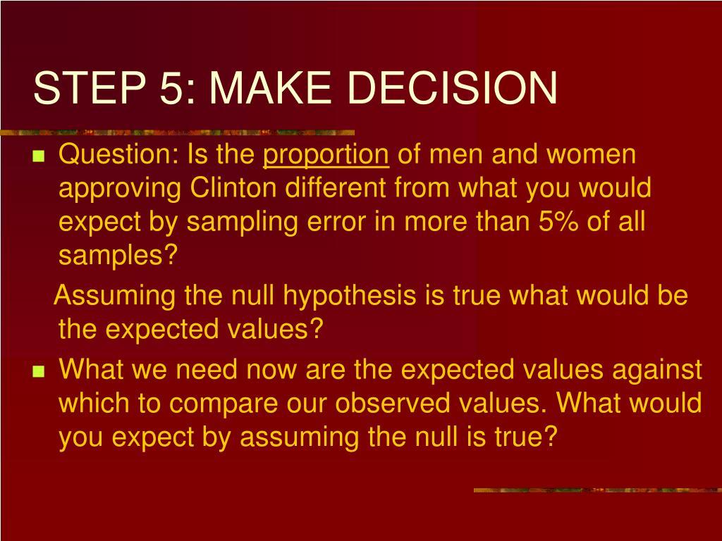 STEP 5: MAKE DECISION