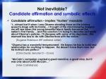 not inevitable candidate affirmation and symbolic effects