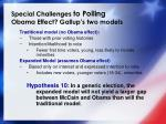 special challenges to polling obama effect gallup s two models