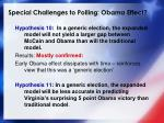 special challenges to polling obama effect40