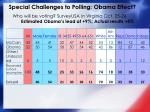 special challenges to polling obama effect41