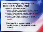 special challenges to polling the demise of the bradley effect