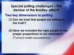 special polling challenges the demise of the bradley effect