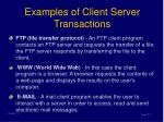 examples of client server transactions