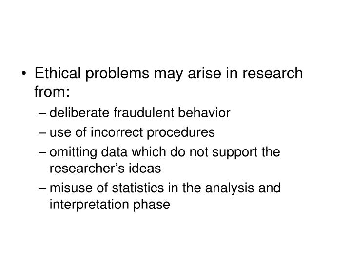 Ethical problems may arise in research from: