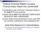 federal financial report including financial status report info continued29
