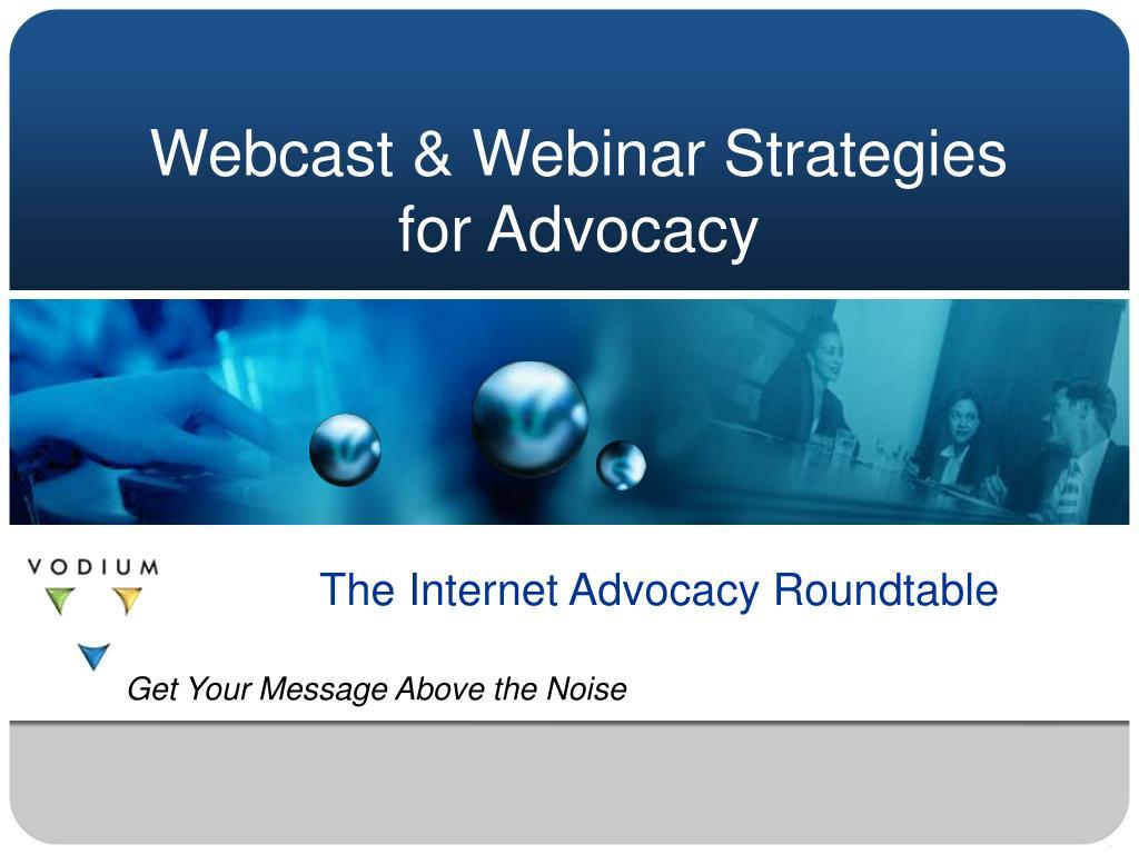 webcast webinar strategies for advocacy l.