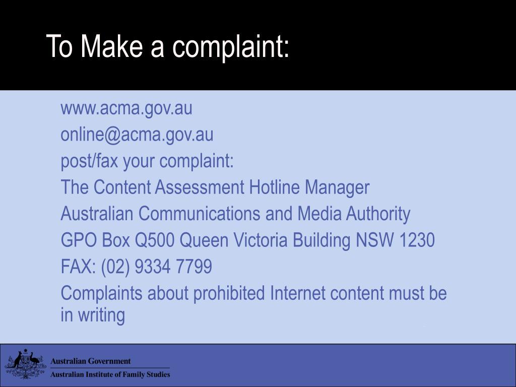 To Make a complaint: