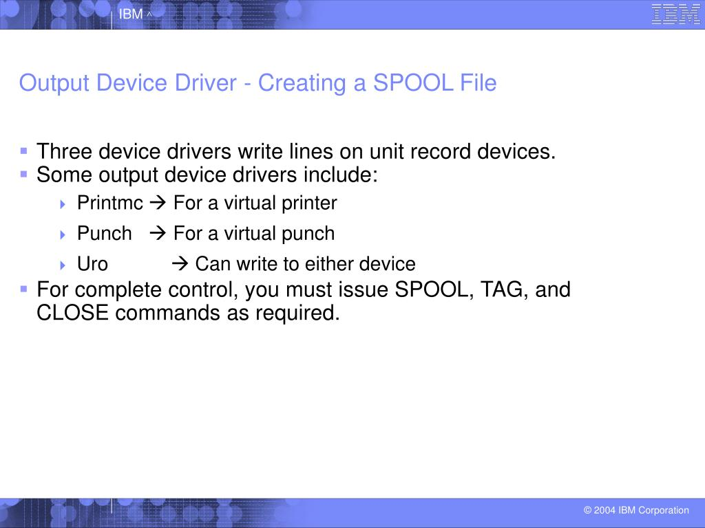 Output Device Driver - Creating a SPOOL File