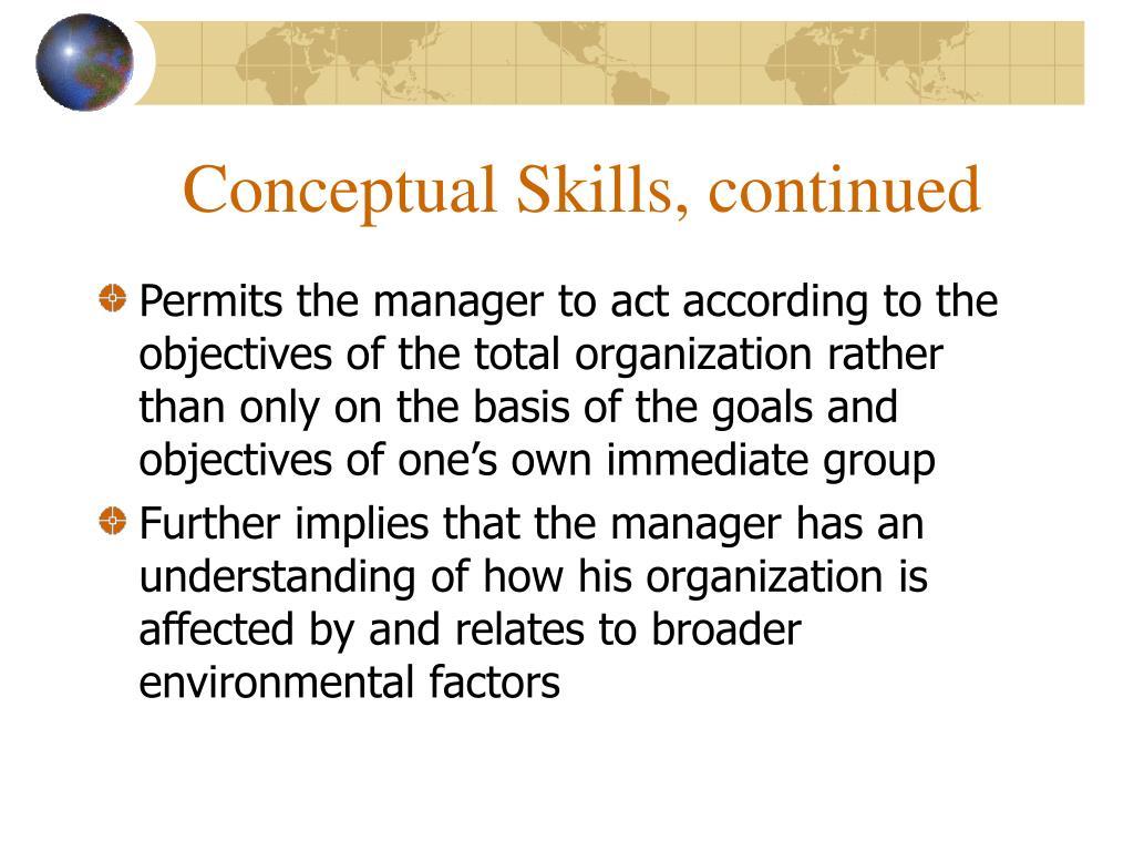 Conceptual Skills, continued