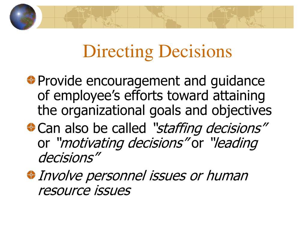 Directing Decisions