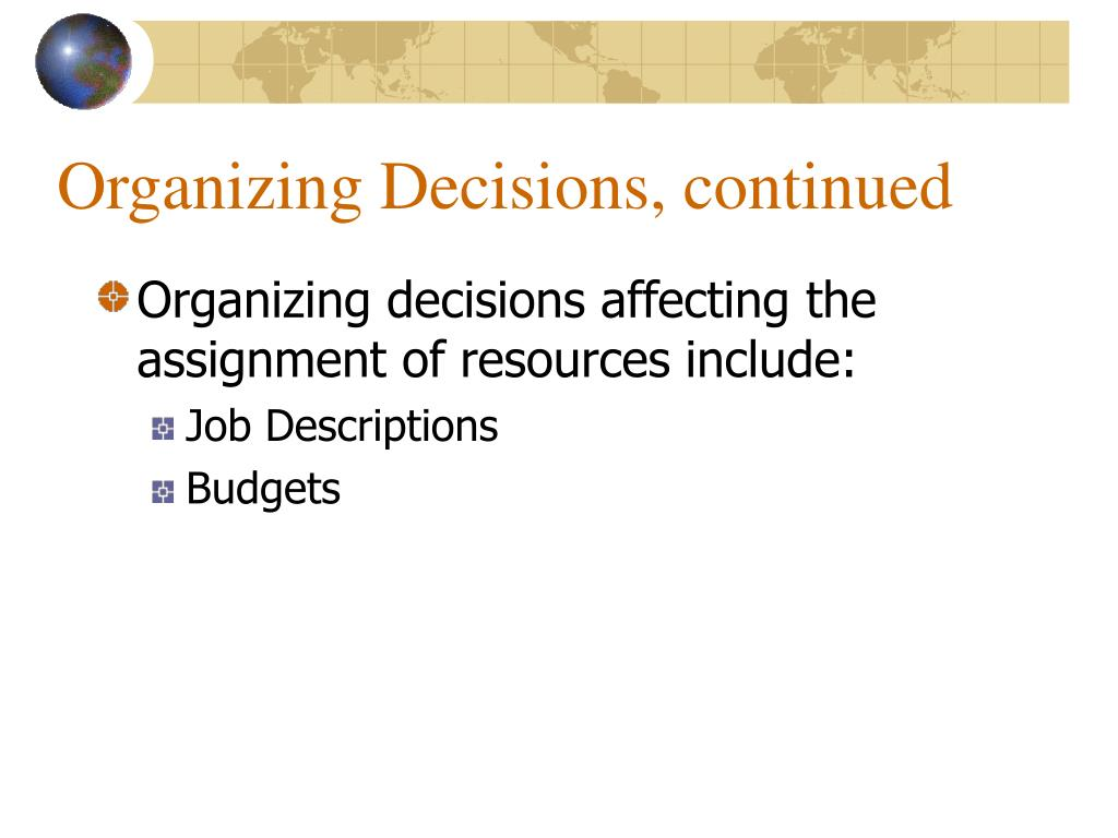 Organizing Decisions, continued