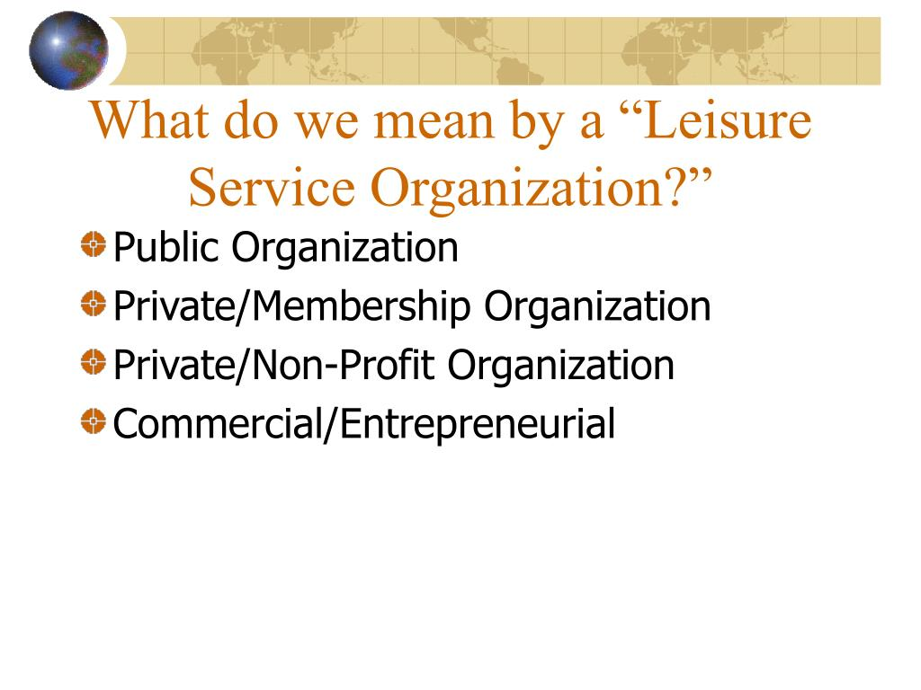 """What do we mean by a """"Leisure Service Organization?"""""""