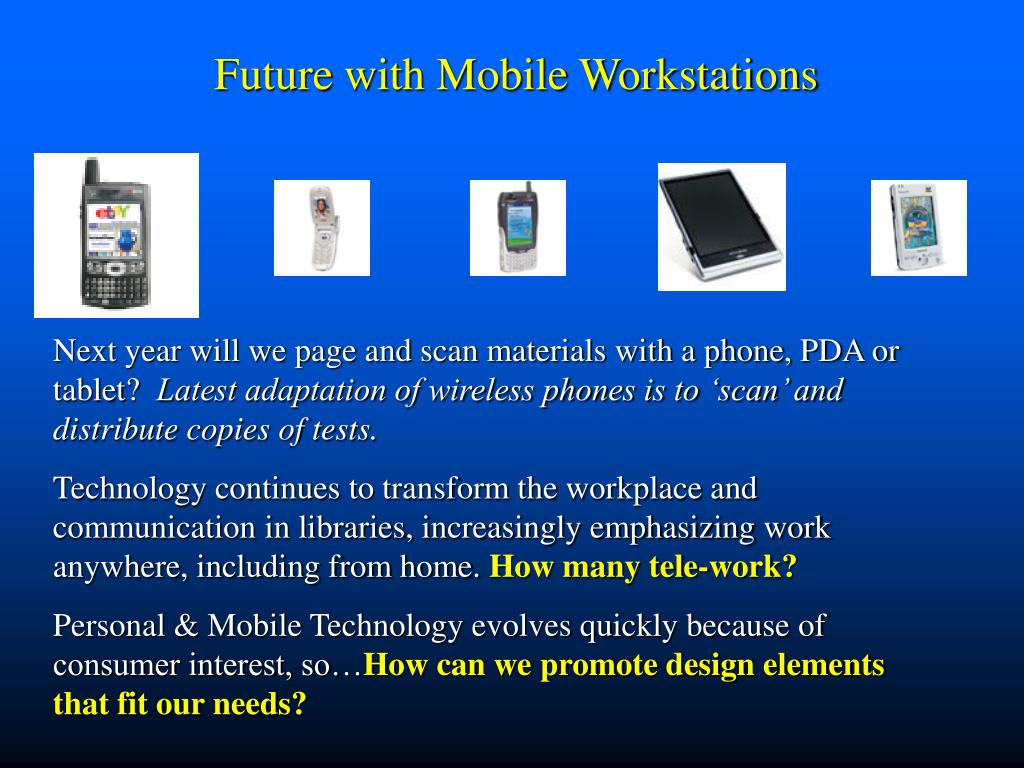 Future with Mobile Workstations