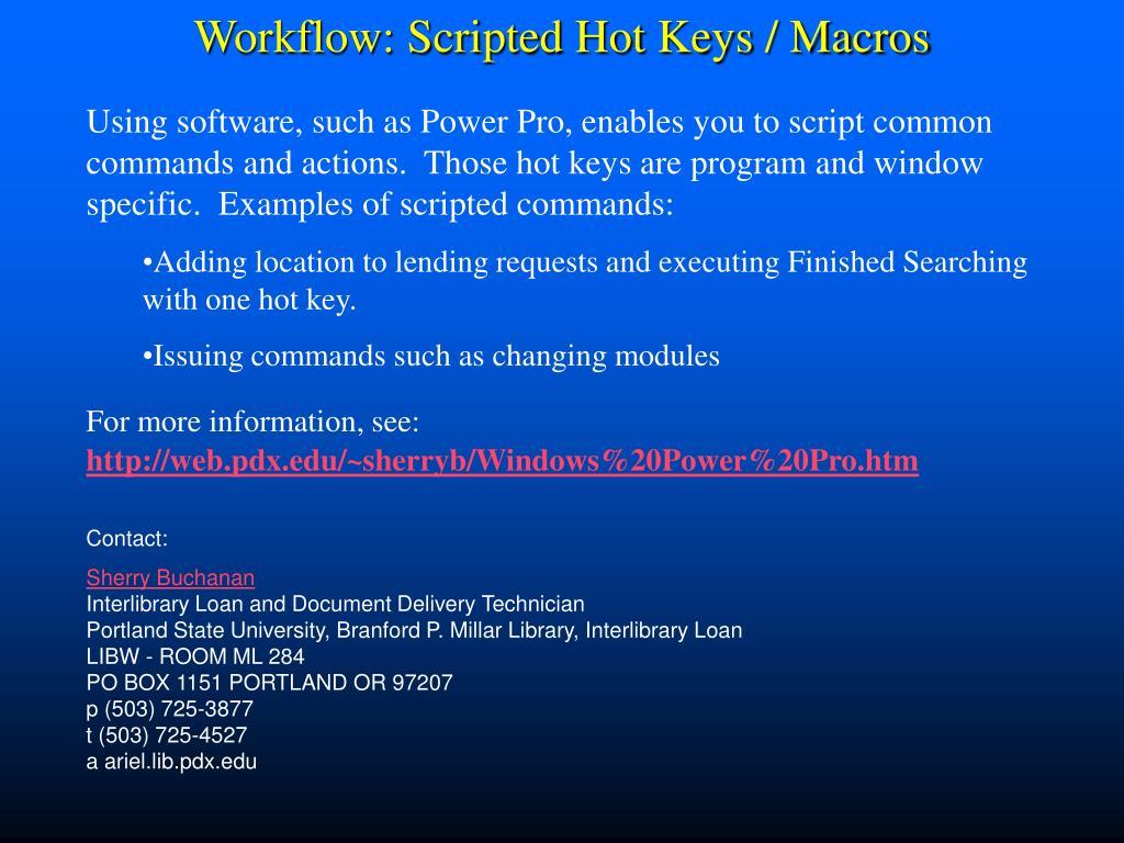 Workflow: Scripted Hot Keys / Macros