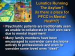 lunatics running the asylum is there a place for pfcc in mental health