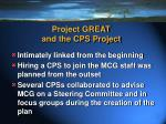 project great and the cps project