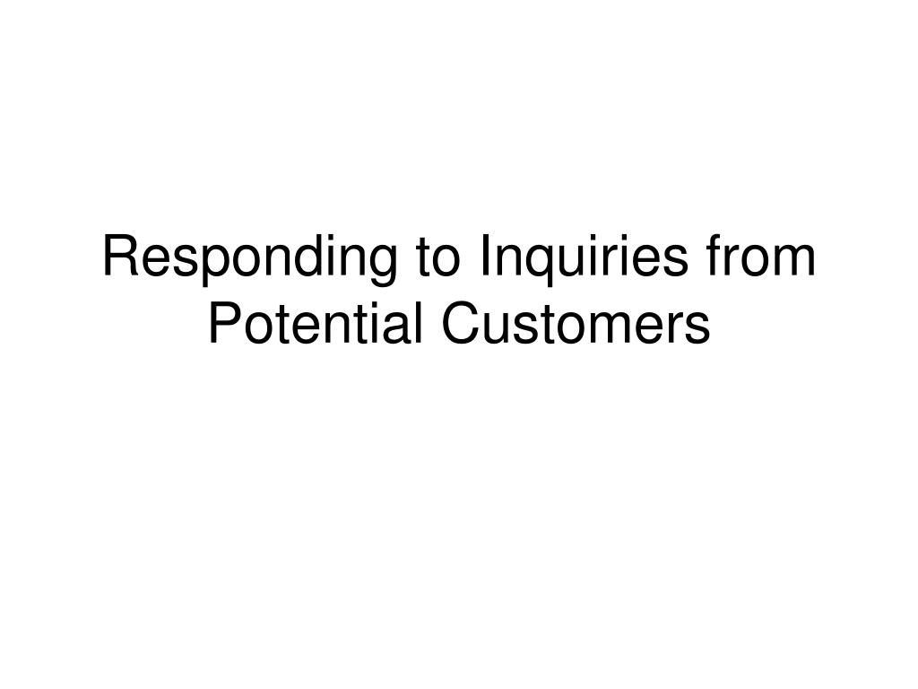 responding to inquiries from potential customers l.