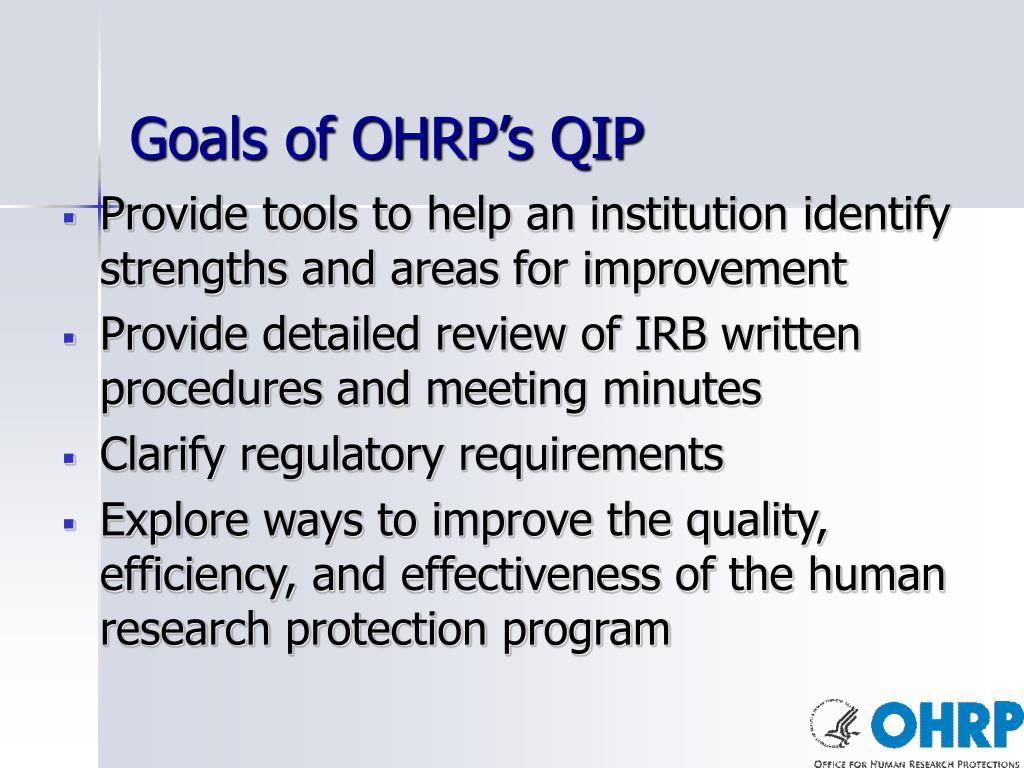 Goals of OHRP's QIP