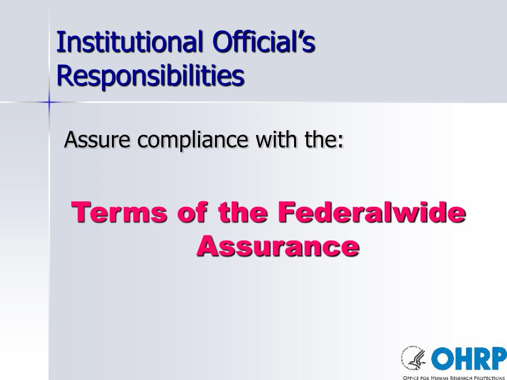 Institutional Official's Responsibilities