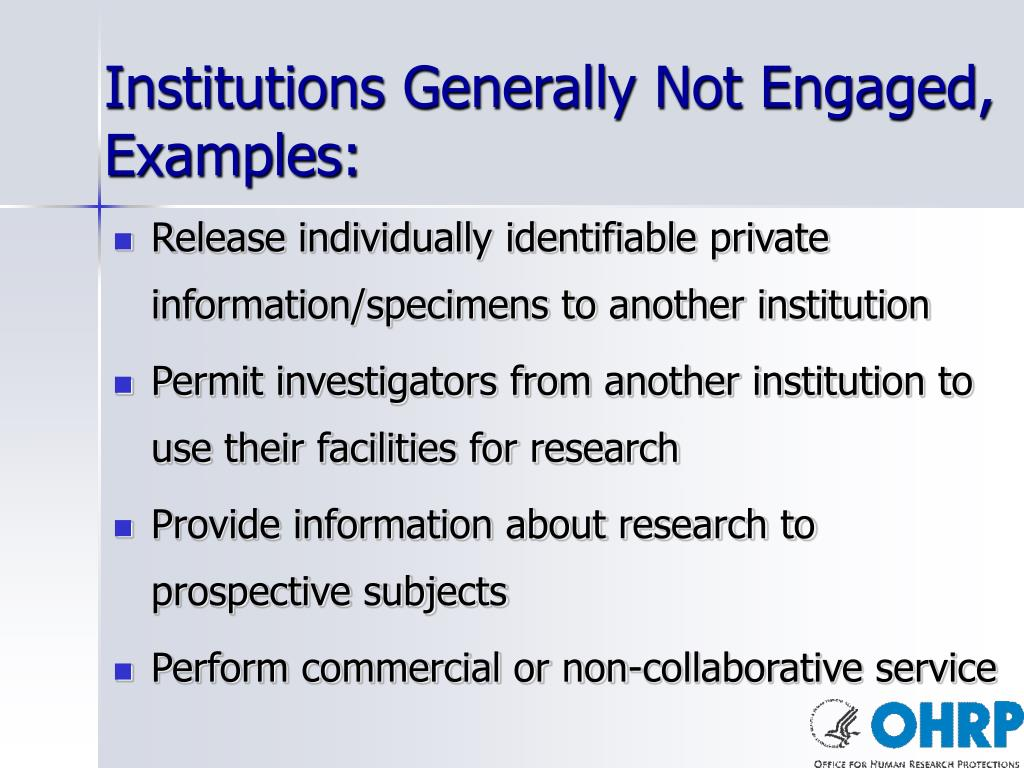 Institutions Generally Not Engaged, Examples: